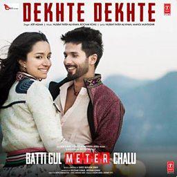 Dekhte Dekhte (Batti Gul Meter Chalu)