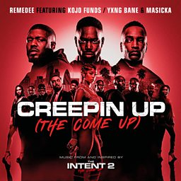 Creepin Up (The Come Up) (feat. Kojo Funds, Yxng Bane & Masicka)