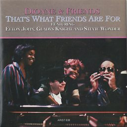 That's What Friends Are For (feat. Elton John, Gladys Knight & Stevie Wonder)