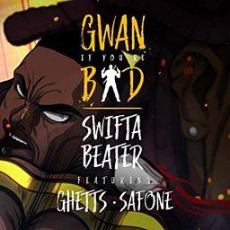 GIYB (Gwan If You're Bad) (feat. Ghetts & Saf One)