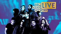 BBC Asian Network - Asian Network Live - 6 Reasons To Be