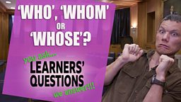 'Who', 'whom' and 'whose'?