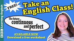 Take an English class: The future continuous and perfect