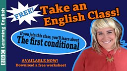 Take an English class: The first conditional