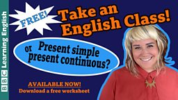 Take an English class: Present simple and present continuous
