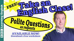 Take an English class: Polite questions as requests