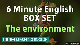 6 Minute English - Environmental English Mega Class! One Hour of New Vocabulary!