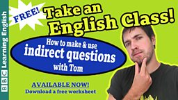 Take an English class: Indirect Questions