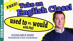 Take an English class: 'Would' vs 'used to'