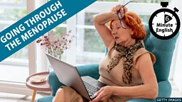 Going through the menopause