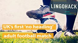 UK's first 'no heading' adult football match