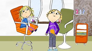 Charlie And Lola - Series 1: 9. I Like My Hair Completely The Way It Is