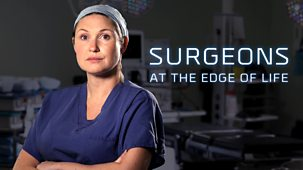 Surgeons: At The Edge Of Life - Series 1: 1. The Longest Day
