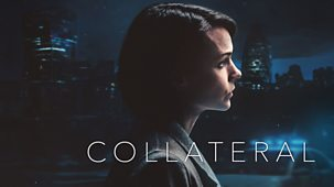 Collateral - Series 1: Episode 1