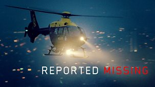 Reported Missing - Series 2: Episode 1