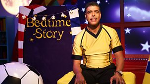 Cbeebies Bedtime Stories - 651. Chris Kamara - Kicking A Ball