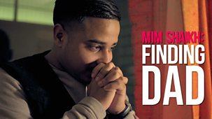 Mim Shaikh: Finding Dad - Episode 15-01-2019