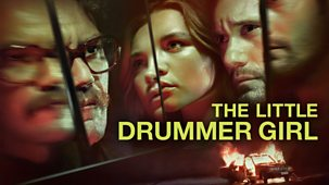 The Little Drummer Girl - Series 1: Episode 1
