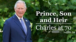 Prince, Son And Heir: Charles At 70 - Episode 31-12-2018
