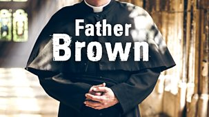 Father Brown - Series 6: 1. The Tree Of Truth