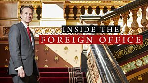 Inside The Foreign Office - Series 1: 1. Keeping Power And<span Class=