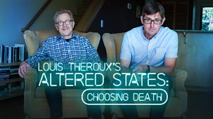Louis Theroux - Altered States: 2. Choosing Death