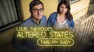 Louis Theroux - Altered States: 3. Take My Baby
