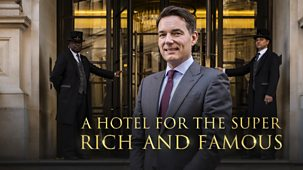 A Hotel For The Super Rich & Famous - Series 1: Episode 1