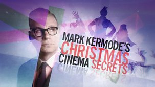 Mark Kermode's Secrets Of Cinema - Mark Kermode's Christmas Cinema Secrets