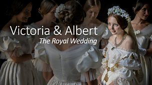 Victoria & Albert: The Royal Wedding - Episode 11-05-2019