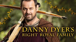 Danny Dyer's Right Royal Family - Series 1: Episode 1