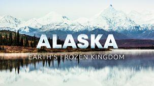 Alaska: Earth's Frozen Kingdom - 1. Spring