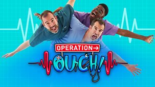 Operation Ouch! - Series 7: Episode 1