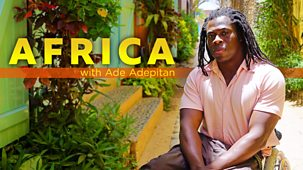 Africa With Ade Adepitan - Series 1: Episode 1