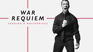 War Requiem - Staging A Masterpiece - Episode 10-02-2019