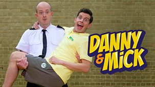 Danny And Mick - Series 1: Episode 1