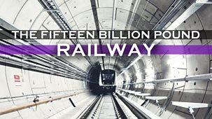 The Fifteen Billion Pound Railway - Series 3: Episode 1