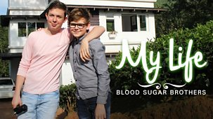 My Life - Series 10: 1. Blood Sugar Brothers