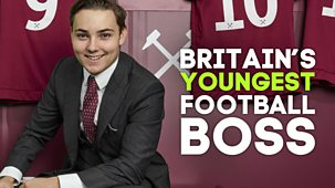 Britain's Youngest Football Boss - Series 1: Episode 2