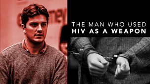 The Man Who Used Hiv As A Weapon - Episode 19-03-2019