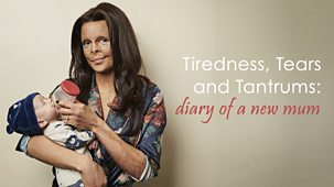Tiredness, Tears And Tantrums: Diary Of A New Mum - Episode 20-03-2019