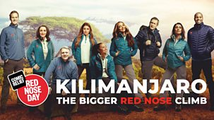 Comic Relief - 2019: 1. Kilimanjaro: The Bigger Red Nose Climb
