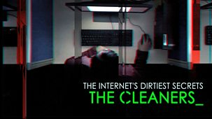 Storyville - The Internet's Dirtiest Secrets: The Cleaners