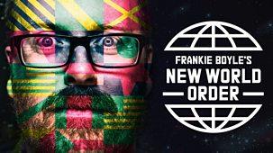 Frankie Boyle's New World Order - Series 3: Episode 1