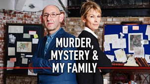 Murder, Mystery And My Family - Series 2: Episode 1