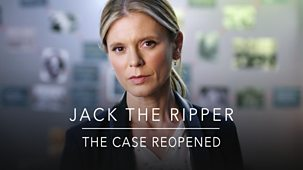 Jack The Ripper - The Case Reopened - Episode 15-04-2019