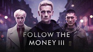 Follow The Money - Series 3: Episode 1
