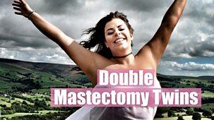 Double Mastectomy Twins - Episode 09-04-2019