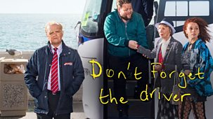 Don't Forget The Driver - Series 1: Episode 1