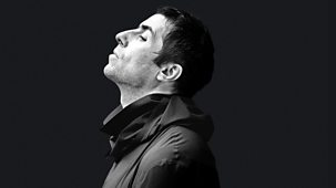 Liam Gallagher: As It Was - Episode 17-07-2021